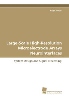 Large-Scale High-Resolution Microelectrode Arrays Neurointerfaces (Paperback)