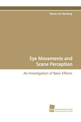 Eye Movements and Scene Perception (Paperback)