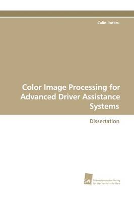 Color Image Processing for Advanced Driver Assistance Systems (Paperback)