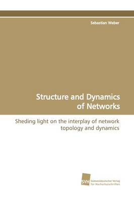 Structure and Dynamics of Networks (Paperback)