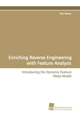 Enriching Reverse Engineering with Feature Analysis (Paperback)