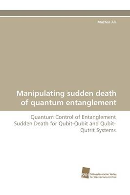 Manipulating Sudden Death of Quantum Entanglement (Paperback)