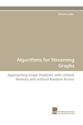 Algorithms for Streaming Graphs (Paperback)