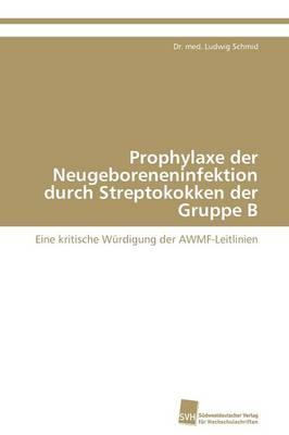 Prophylaxe Der Neugeboreneninfektion Durch Streptokokken Der Gruppe B (Paperback)