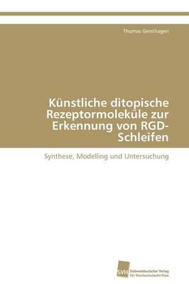 Kunstliche Ditopische Rezeptormolekule Zur Erkennung Von Rgd-Schleifen (Paperback)