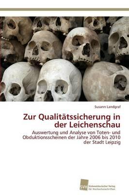 Zur Qualitatssicherung in Der Leichenschau (Paperback)