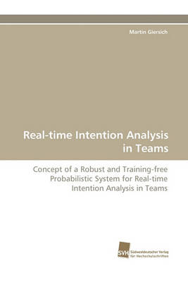 Real-Time Intention Analysis in Teams (Paperback)
