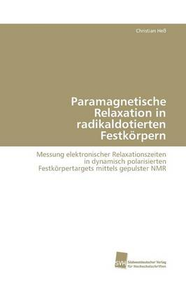 Paramagnetische Relaxation in Radikaldotierten Festkorpern (Paperback)