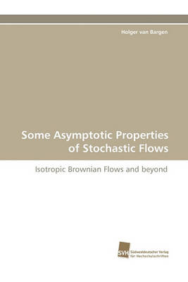 Some Asymptotic Properties of Stochastic Flows (Paperback)