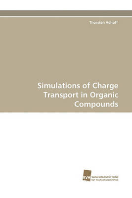 Simulations of Charge Transport in Organic Compounds (Paperback)