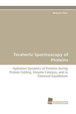 Terahertz Spectroscopy of Proteins (Paperback)