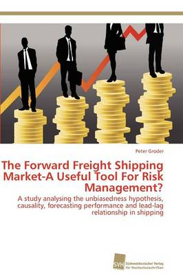 The Forward Freight Shipping Market-A Useful Tool for Risk Management? (Paperback)