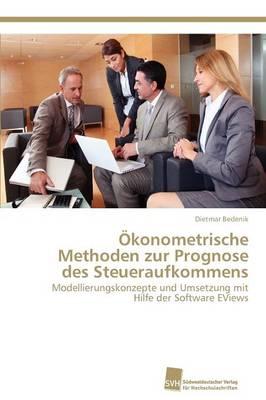 Okonometrische Methoden Zur Prognose Des Steueraufkommens (Paperback)