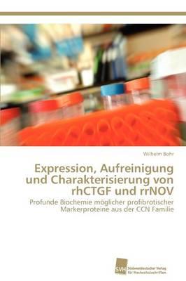 Expression, Aufreinigung Und Charakterisierung Von Rhctgf Und Rrnov (Paperback)
