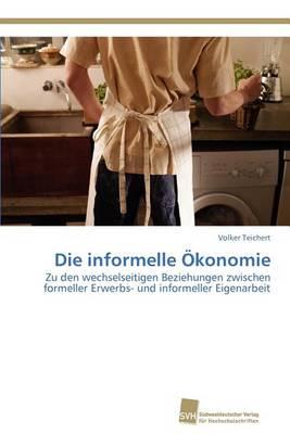 Die Informelle Okonomie (Paperback)
