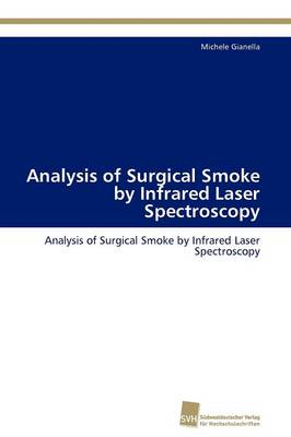 Analysis of Surgical Smoke by Infrared Laser Spectroscopy (Paperback)