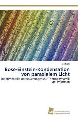 Bose-Einstein-Kondensation Von Paraxialem Licht (Paperback)