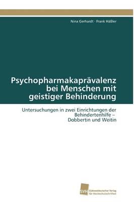 Psychopharmakapravalenz Bei Menschen Mit Geistiger Behinderung (Paperback)