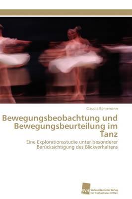 Bewegungsbeobachtung Und Bewegungsbeurteilung Im Tanz (Paperback)