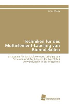 Techniken Fur Das Multielement-Labeling Von Biomolekulen (Paperback)