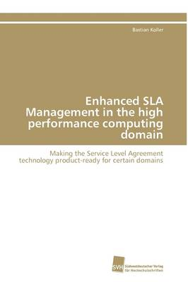 Enhanced Sla Management in the High Performance Computing Domain (Paperback)
