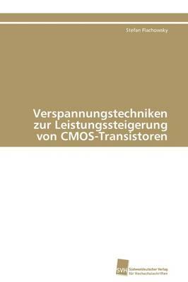Verspannungstechniken Zur Leistungssteigerung Von CMOS-Transistoren (Paperback)