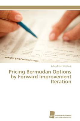 Pricing Bermudan Options by Forward Improvement Iteration (Paperback)