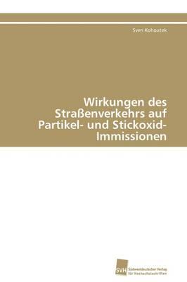 Wirkungen Des Straenverkehrs Auf Partikel- Und Stickoxid-Immissionen (Paperback)