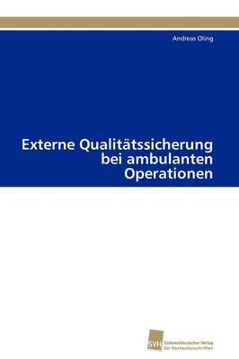 Externe Qualitatssicherung Bei Ambulanten Operationen (Paperback)
