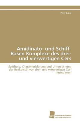 Amidinato- Und Schiff-Basen Komplexe Des Drei- Und Vierwertigen Cers (Paperback)