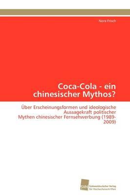 Coca-Cola - Ein Chinesischer Mythos? (Paperback)