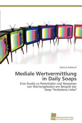 Mediale Wertvermittlung in Daily Soaps (Paperback)