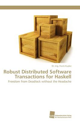 Robust Distributed Software Transactions for Haskell (Paperback)