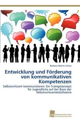 Entwicklung Und Forderung Von Kommunikativen Kompetenzen (Paperback)