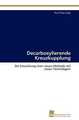 Decarboxylierende Kreuzkupplung (Paperback)