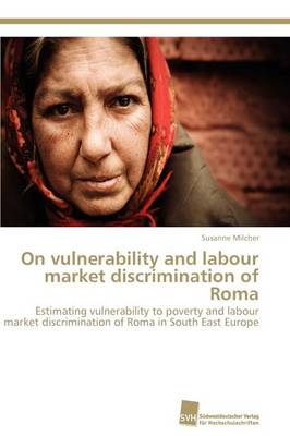 On Vulnerability and Labour Market Discrimination of Roma (Paperback)