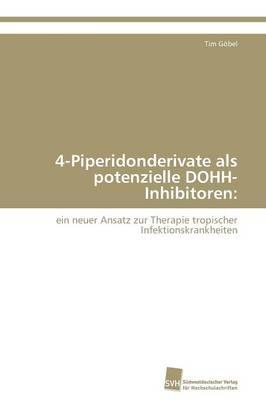 4-Piperidonderivate ALS Potenzielle Dohh-Inhibitoren (Paperback)