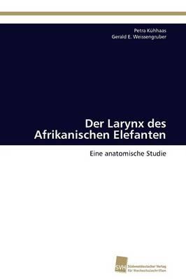 Der Larynx Des Afrikanischen Elefanten (Paperback)