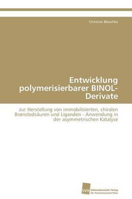 Entwicklung Polymerisierbarer Binol-Derivate (Paperback)