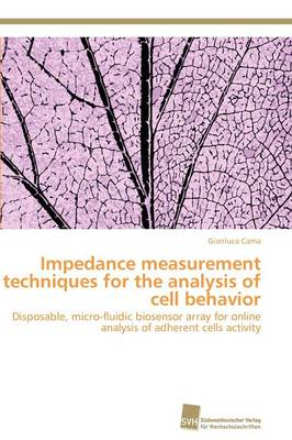 Impedance Measurement Techniques for the Analysis of Cell Behavior (Paperback)
