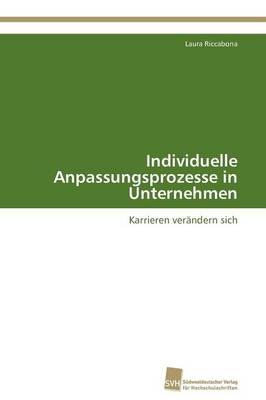Individuelle Anpassungsprozesse in Unternehmen (Paperback)