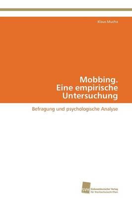 Mobbing. Eine Empirische Untersuchung (Paperback)