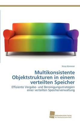 Multikonsistente Objektstrukturen in Einem Verteilten Speicher (Paperback)