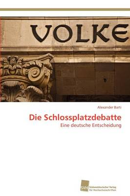 Die Schlossplatzdebatte (Paperback)