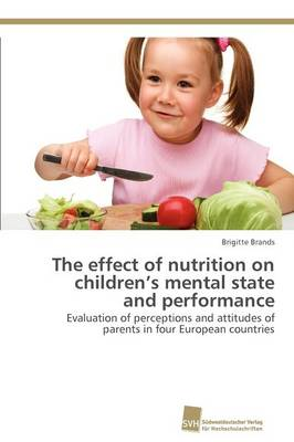 The Effect of Nutrition on Children's Mental State and Performance (Paperback)