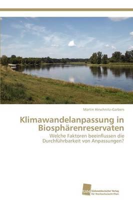 Klimawandelanpassung in Biospharenreservaten (Paperback)