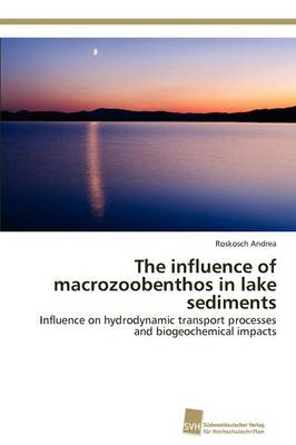 The Influence of Macrozoobenthos in Lake Sediments (Paperback)