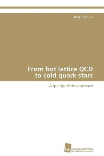 From Hot Lattice QCD to Cold Quark Stars (Paperback)