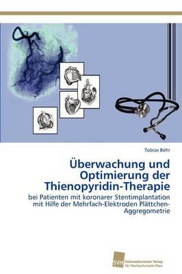 Uberwachung Und Optimierung Der Thienopyridin-Therapie (Paperback)