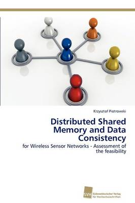 Distributed Shared Memory and Data Consistency (Paperback)